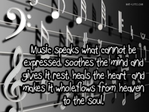 Music soothes the soul....