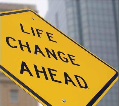 Life change ahead