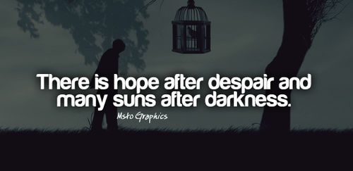 Hope after Darkness